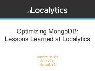 Optimizing MongoDB: Lessons Learned at Localytics