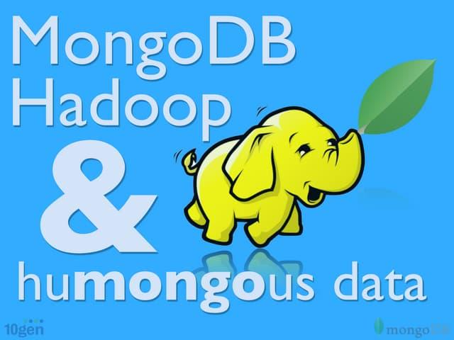 MongoDB, Hadoop and humongous data - MongoSV 2012
