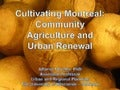 Cultivating Montreal: Community Agriculture and Urban Renewal