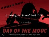 Surviving the Day of the MOOCs