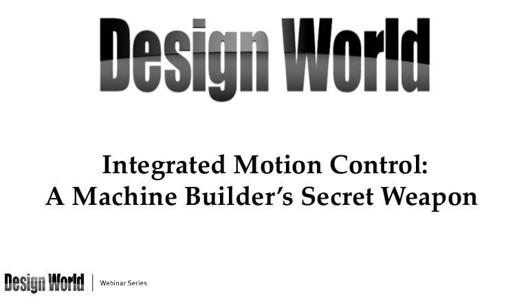 Integrated Motion Control – A Machine Builder's Secret Weapon