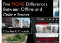 Five MORE Differences Between Offline and Online Stores