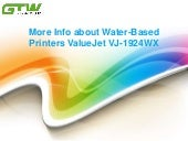 More info about water based printers value jet vj-1924wx