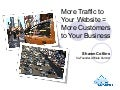 More Traffic to Your Website = More Customers to Your Business