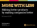 More with Less: Make Better Products by Making Companies Better