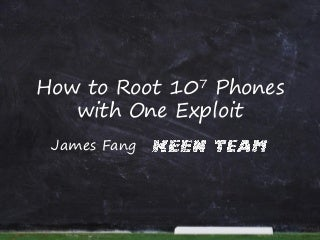 How to Root 10 Million Phones with One Exploit