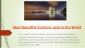 Most beautiful science labs in the world