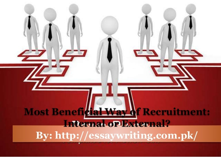 most beneficial way of recruitment internal or external