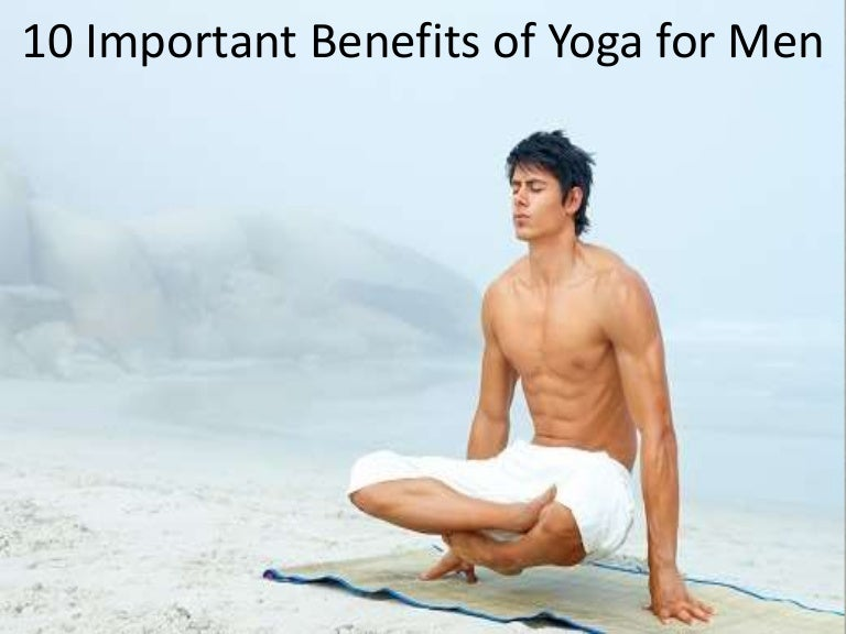 Most Important Health Benefits Of Yoga For Men