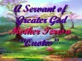 "Servant of Greater God ""Mother Teresa"" (THE WAY TO LIGHT)"