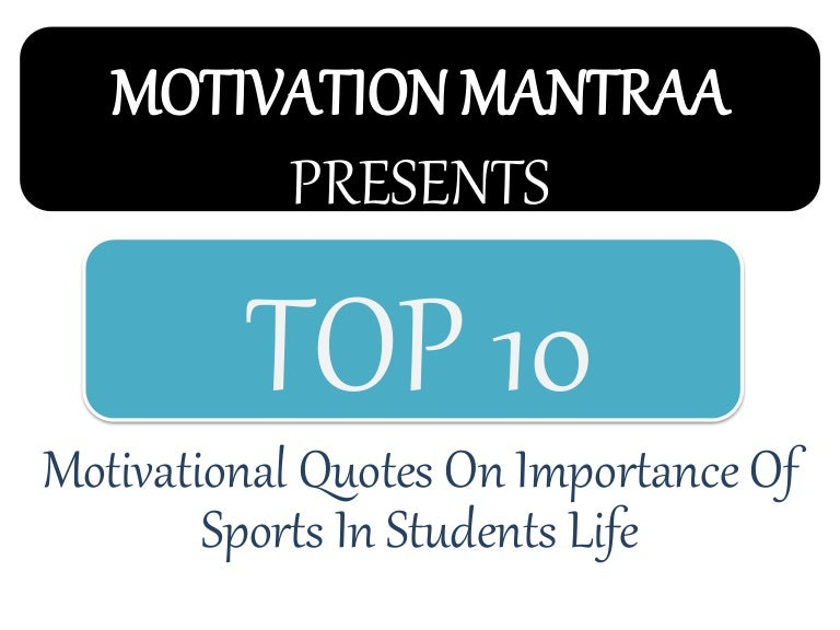 Quotes On Importance Of Sports In Students Life Fair Top 10 Motivational Quotes On Importance Of Sports In Students Life …