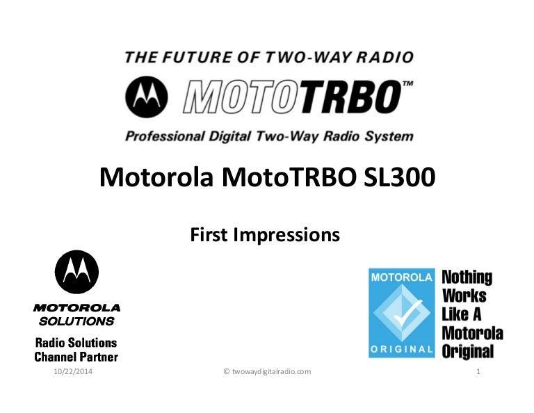 Motorola MotoTRBO SL300 First Impressions
