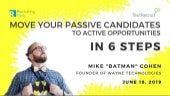 Move your passive candidates to active opportunities in 6 steps