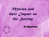 Movies and their Impact on the Society