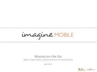 Movies on the Go - Imagine Mobile, Light Speed, MMA Research 16.05