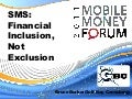 $M$: Financial Inclusion, Not Exclusion!