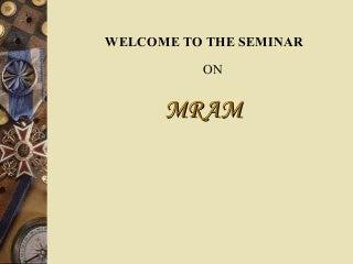 A presentation on MRAM