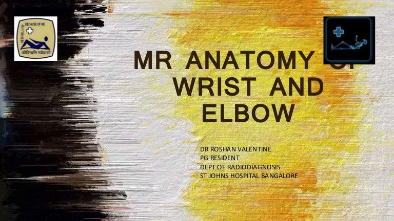 MR ANATOMY OF WRIST AND ELBOW RV