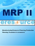 Mrpii manufacturing resource planning eresource