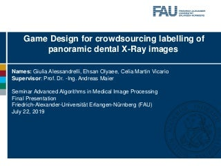 Game Design for Crowdsourcing Labelling of Panoramic Dental X-Ray Images