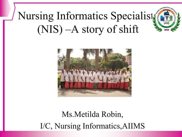 Nursing Informatics Specialists (NIS) –A story of shift