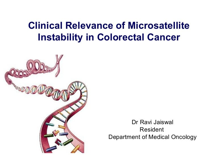 Microsatellite Instabilty Clinical Relevance In Colo Rectal Cancer