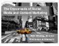 The Crossroads of Social Media and Content Marketing