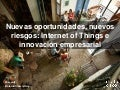 New Opportunities, New Risks: The Internet of Things and Business Innovation- Spanish