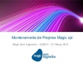 Monitoramento de Projetos Magic xpi – Magic Sem Segredos – S02 E01