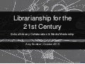 Librarianship for the 21st Century