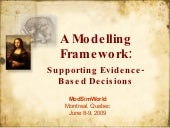 Modeling Framework to Support Evidence-Based Decisions