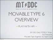 Mtddc2013: Movable Type 6 Overview
