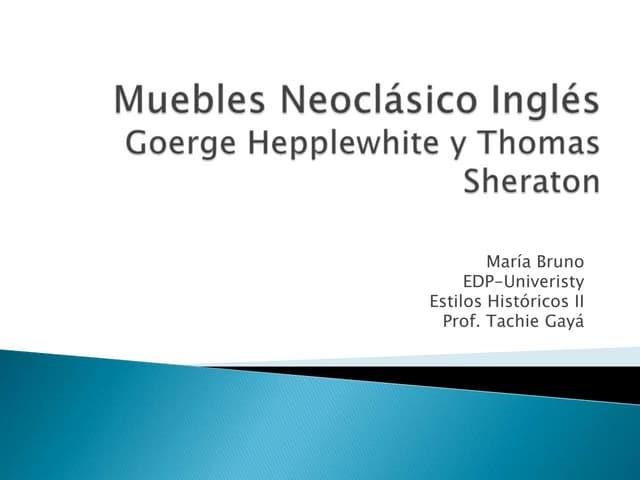 Muebles neoclásico Ingles. Hepplewhite y Sheraton