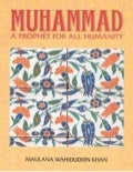 Muhammad : A Prophet For All Humanity