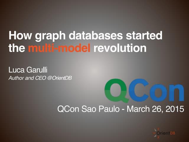 How Graph Databases started the Multi Model revolution