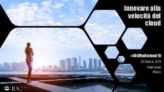 Innovare alla velocità del cloud: la rivoluzione multicloud