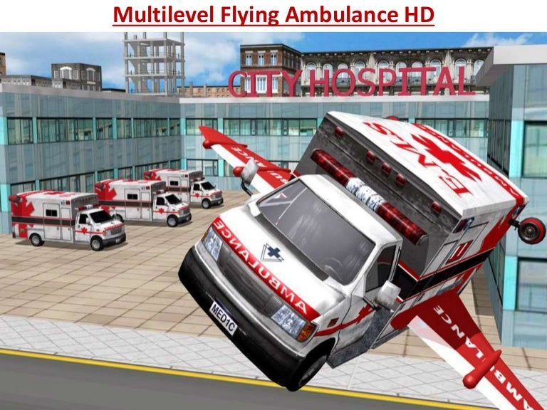 Multilevel flying ambulance hd