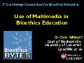 Use of Multimedia in Bioethics Education