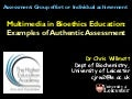 Multimedia in bioethics education: examples of authentic assessment