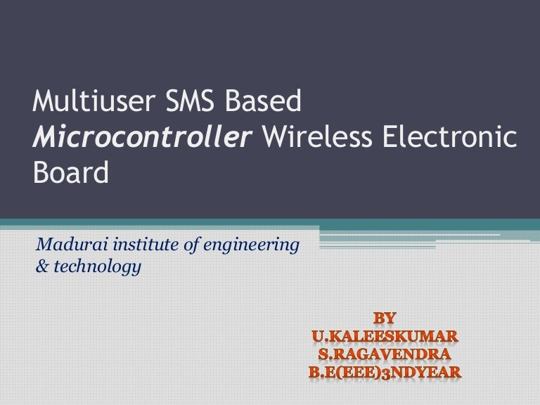 multiuser sms based wireless electronic notice board Sir, i have seen your project of wireless electronic notice board using gsm modem last time  right now when i am prepared to buy th components from you i couldnt see that blog can u please help me out to find out that blogso that it helps me in buying and referring to the doubts.