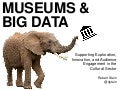 Museums and Big Data — Supporting Exploration, Innovation, and Audience Engagement in the Cultural Sector