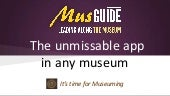 Musguide, the unmissable app in any museum.