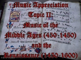 Music Appreciation Topic II: Music of the Middle Ages and the Renaissance