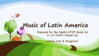 Music of Latin America for Grade 10 NTOT 2015