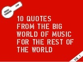 10 Quotes from the big world of music -  Vol. 1