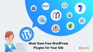 Must have free WordPress plugins for your site in 2019