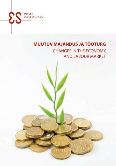 Muutuv majandus ja tööturg. Changes in the Economy and Labour Market