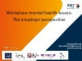 Workplace mental health issues: The employer perspective