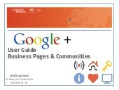 Google+: user guide, business pages & communities