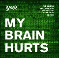 My Brain Hurts by Y&R